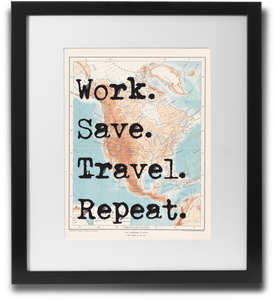 Work. Save. Travel. Repeat. - LimitedAddition