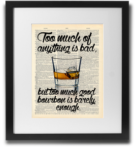 Too much of anything... (Bourbon) - LimitedAddition