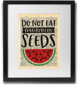 Do not eat watermelon seeds - LimitedAddition