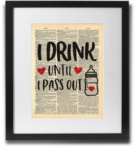 I drink until I pass out - LimitedAddition