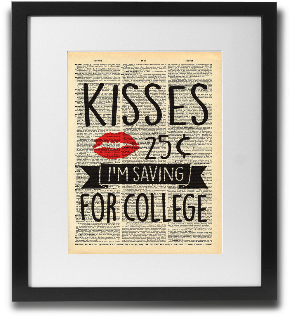 Kisses 25 cents, I'm saving for college - LimitedAddition