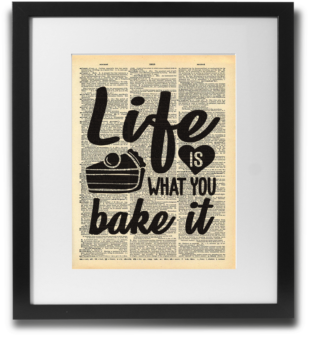 Life is what you bake it - LimitedAddition