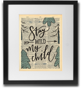 Stay wild my child - LimitedAddition