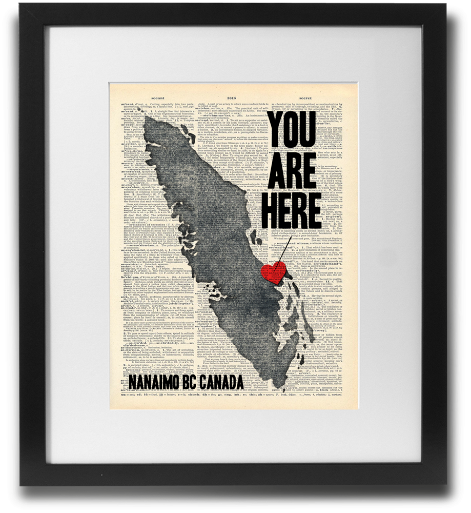 YOU ARE HERE (Nanaimo BC)