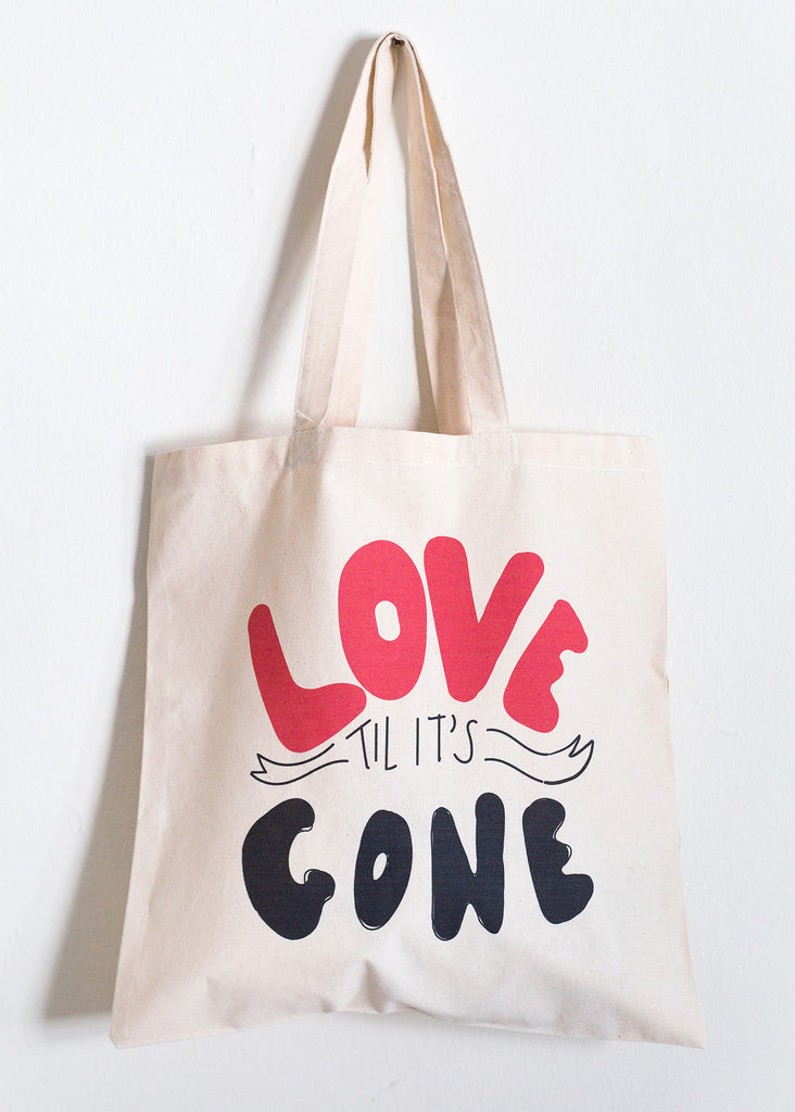 'Love Til It's Gone' Tote Bag