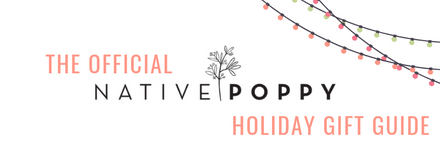 The Official 2018 Native Poppy Holiday Gift Guide