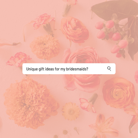 Search unique gifts for my bridesmaid