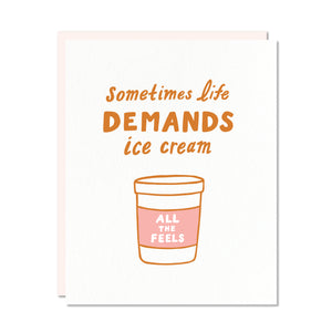 """Sometimes life demands ice cream"" greeting card with illustrated ice cream pint"