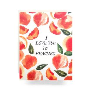 """I love you to peaches"" greeting card with watercolor peach illustrations"