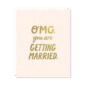OMG You Are Getting Married Card - gold lettering on pink paper