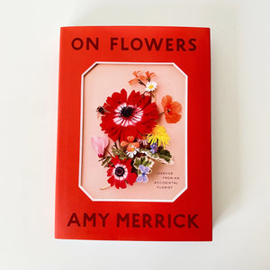 Cover of On Flowers by Amy Merrick