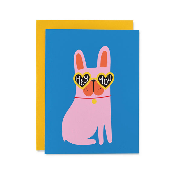 Hey You Card from Black Lamb Studio - illustrated pink bulldog wearing heart shaped sunglasses