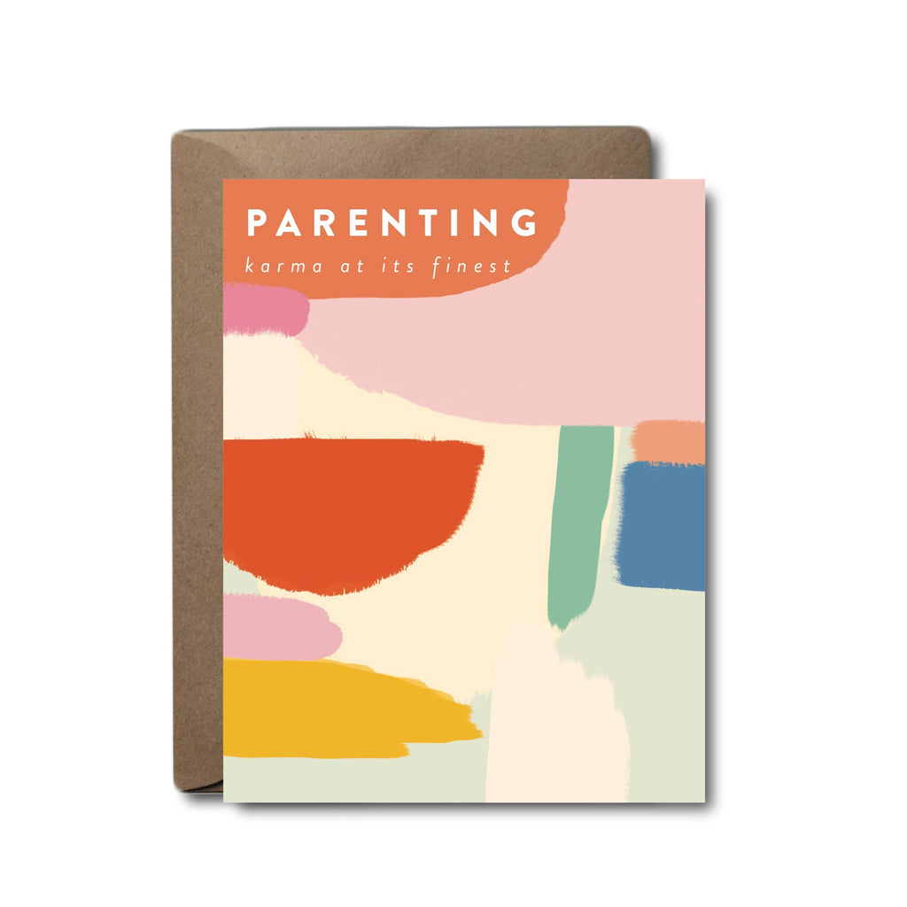 Parenting: Karma at its finest Card | Black Lab Studio