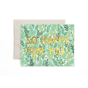 So Happy For You Card from One Canoe Two - gold text on green planty background