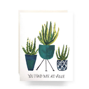 You had me at Aloe Card - illustration of three potted aloe plants