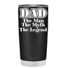 DAD Man Myth Legend 20 oz Tumbler