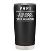 Papi The Man The Myth The Legend 20 oz Tumbler
