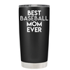 Best Baseball Mom Ever 20 oz Tumbler