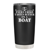 Everything Tastes Better on a Boat 20 oz Tumbler