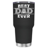 Best Dad Ever 30 oz Tumbler