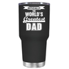 Officially the Worlds Greatest Dad 30 oz Tumbler