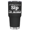 I Don't Give a Sip Im Retired 30 oz Tumbler