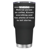 Warning Retired Person on Coffee 30 oz Tumbler