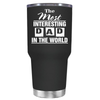 Most Interesting Dad in the World 30 oz Tumbler