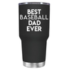 Best Baseball Dad Ever 30 oz Tumbler