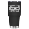 Property of Your Team Softball 30 oz Tumbler
