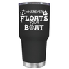 Boat Whatever Floats Your Boat 30 oz Tumbler