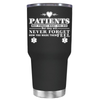 Patients May Forget What You Did 30 oz Tumbler