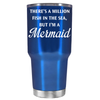 There's a Million Fish in the Sea 30 oz Tumbler
