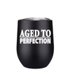 Aged to Perfection 12 oz Stemless Wine Tumbler