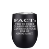 FACT Two To Three Glasses Reduces Risk 12 oz Stemless Wine Tumbler