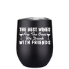 The Best Wines are the Ones 12 oz Stemless Wine Tumbler