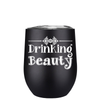 Drinking Beauty 12 oz Stemless Wine Tumbler