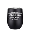 To Do List 12 oz Stemless Wine Tumbler