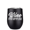 Wine Because Punching People 12 oz Stemless Wine Tumbler