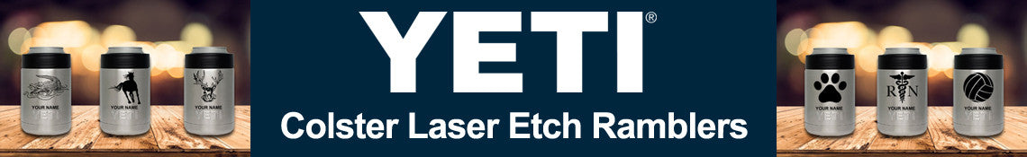 YETI Colster Laser Etch Ramblers