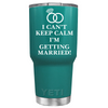 YETI 30 oz I Can't Keep Calm I'm Getting Married on Aqua Blue Wedding Tumbler