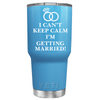 YETI 30 oz I Can't Keep Calm I'm Getting Married on Baby Blue Wedding Tumbler