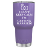 YETI 30 oz I Can't Keep Calm I'm Getting Married on Lavender Wedding Tumbler
