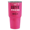 YETI That's my Best Friend on Pink Gloss 30 oz Rambler Tumbler