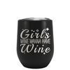 Girl's Wanna Have Wine Laser Engraved on Black Matte Stemless Wine Cup