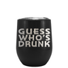 Guess Who's Drunk Laser Engraved on Black Matte Stemless Wine Cup