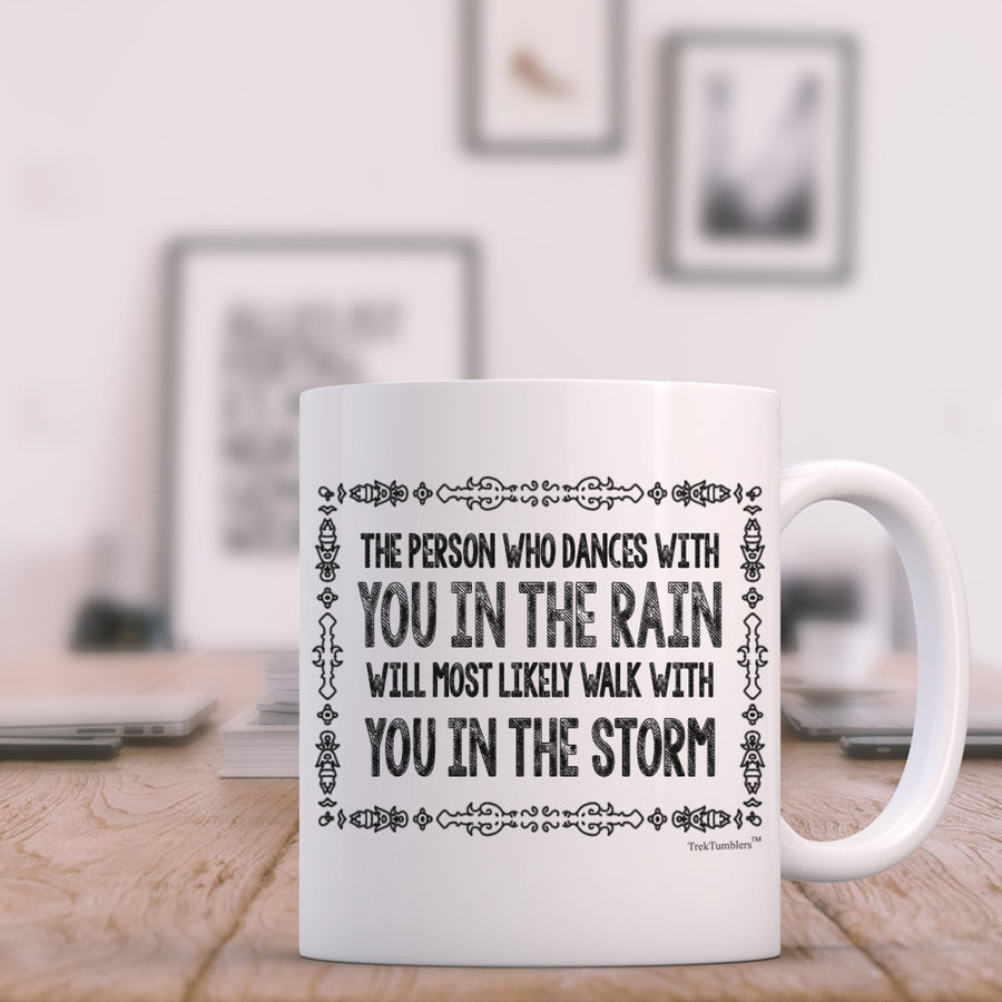 The Person Who Dances with you in the Rain 11oz Coffee Mug