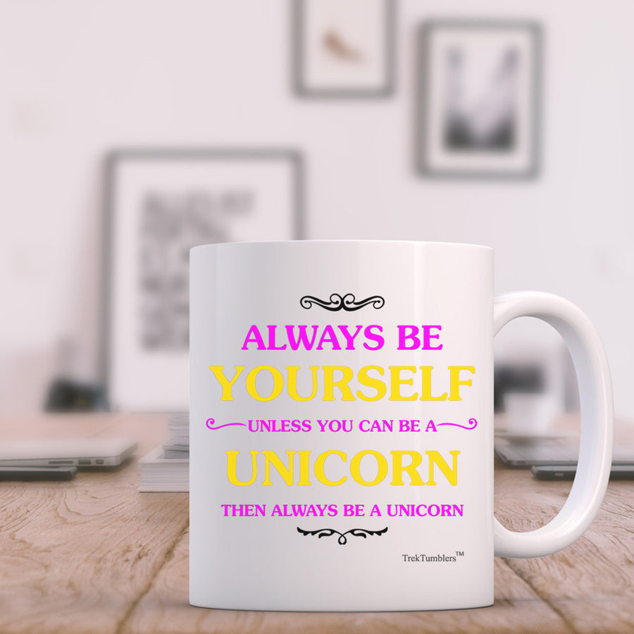Always be Yourself 11oz Coffee Mug