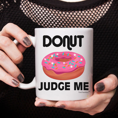 Donut Judge Me 11oz Coffee Mug