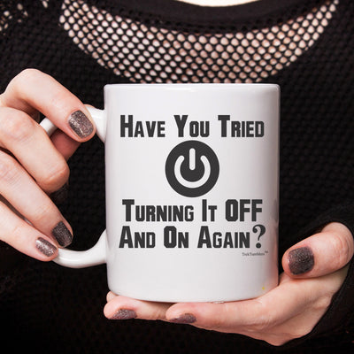 Have You Tried Turning it Off 11oz Coffee Mug